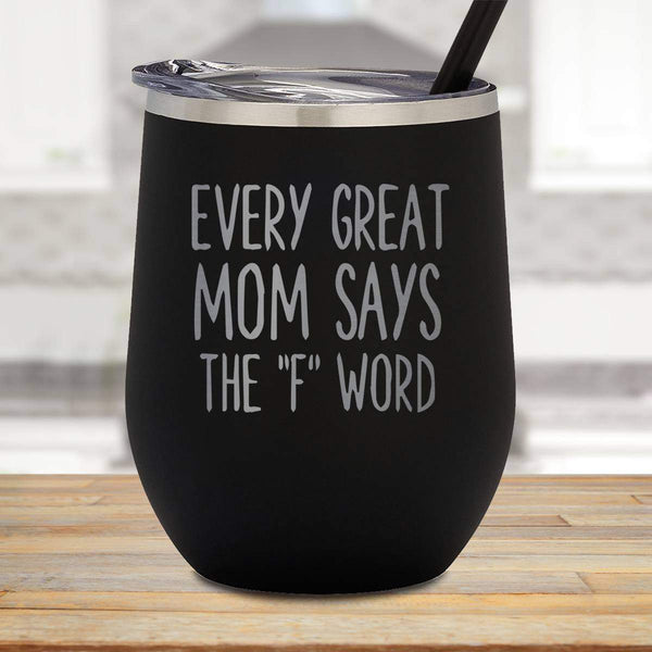 Every Great Mom Stemless Wine Cup