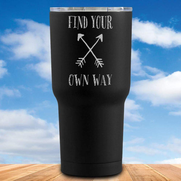 Find Your Own Way Tumbler