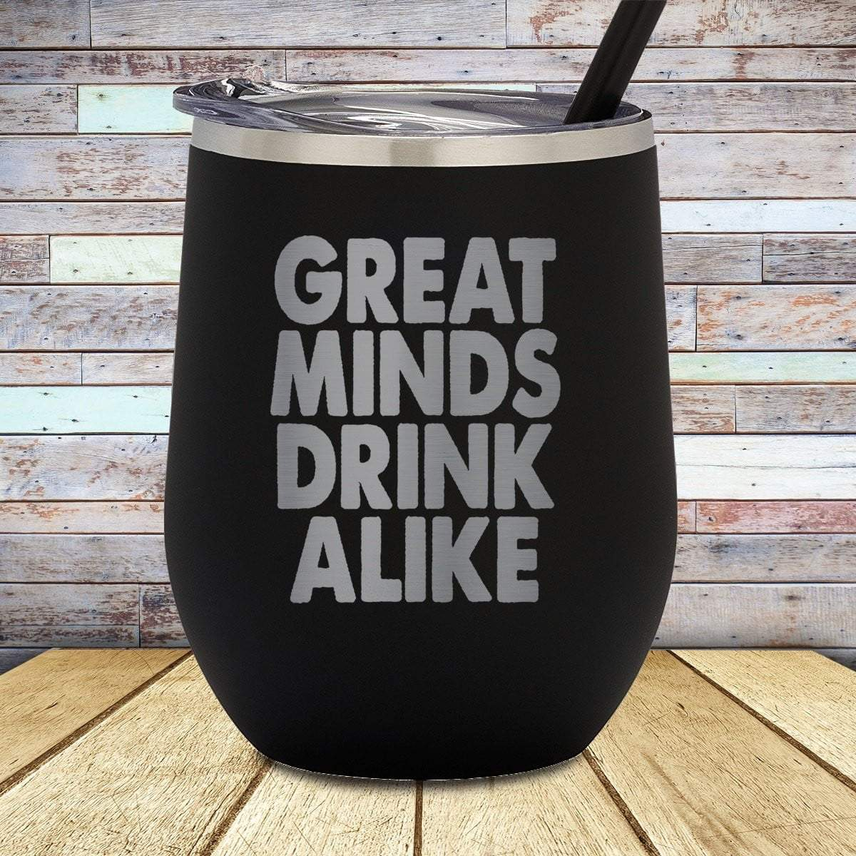 Great Minds Drink Alike Stemless Wine Cup