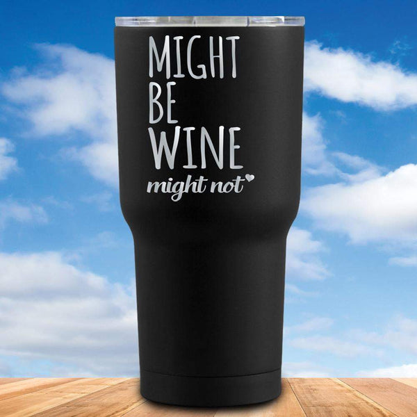 Might Be Wine Tumbler