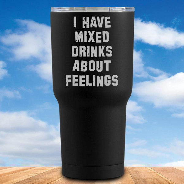 Mixed Drinks About Feelings Tumbler