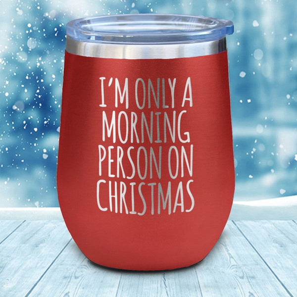 Morning Person Christmas Wine Glass