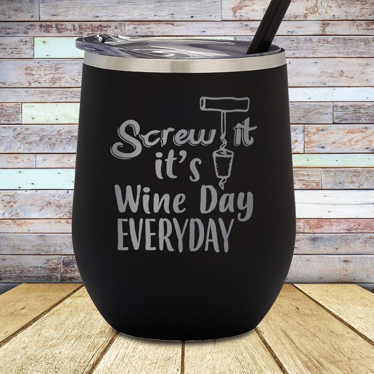 Screw It Wine Day Stemless Wine Cup