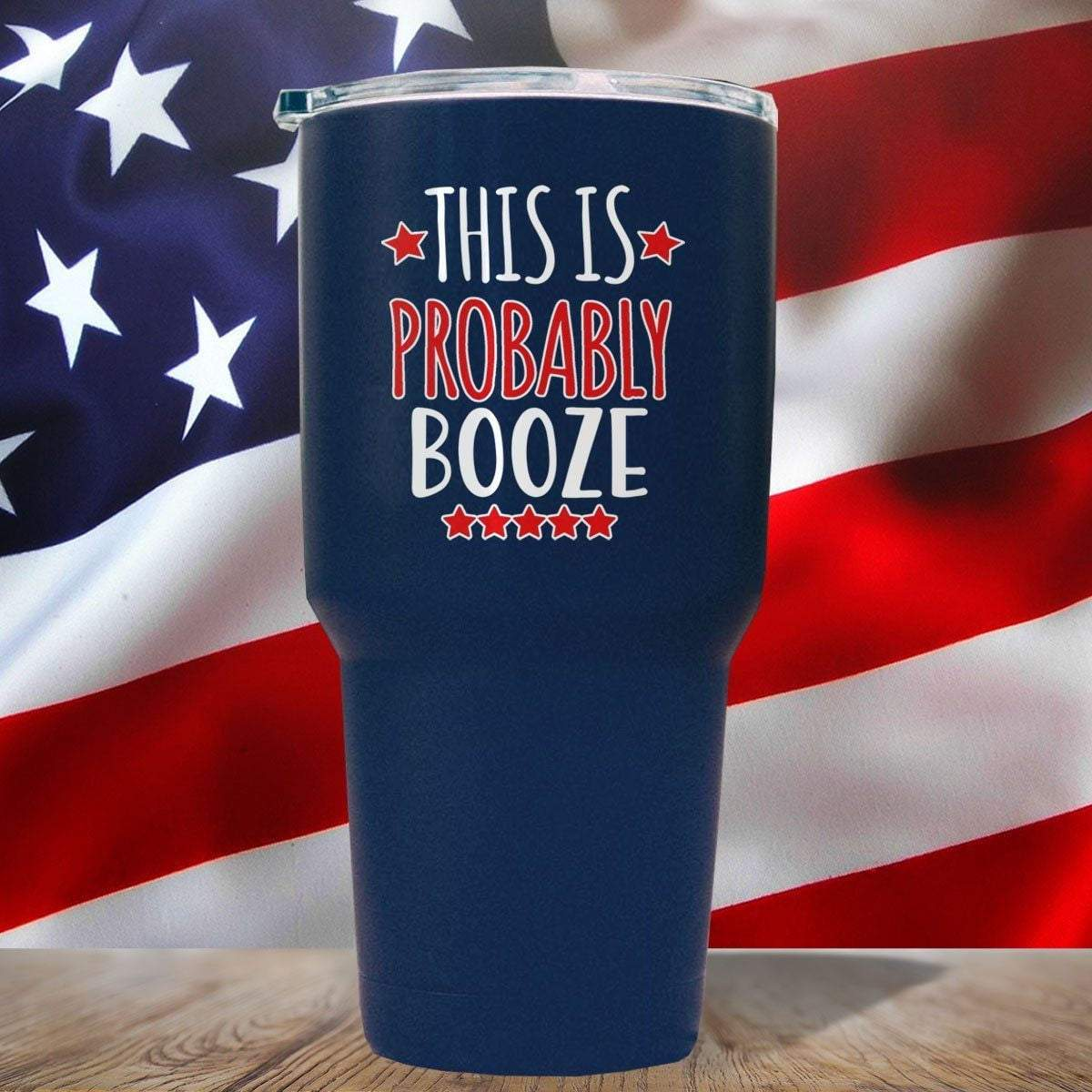 This Is Probably Booze 3D UV Tumbler