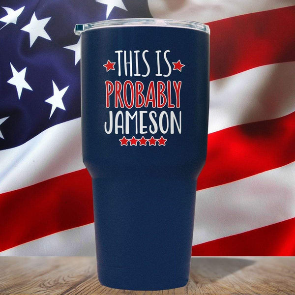 This Is Probably Jameson 3D UV Tumbler