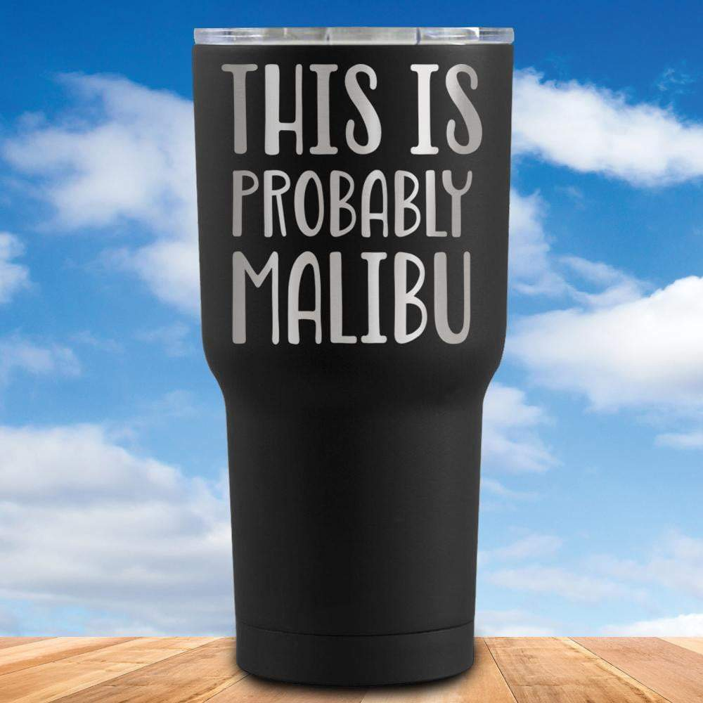 This is Probably Malibu Tumbler