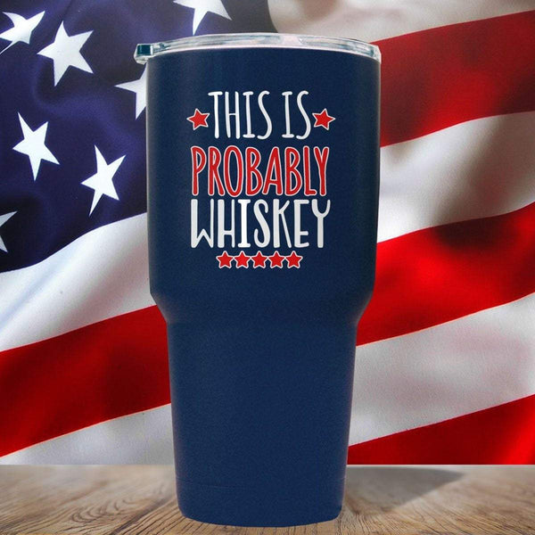 This Is Probably Whiskey 3D UV Tumbler