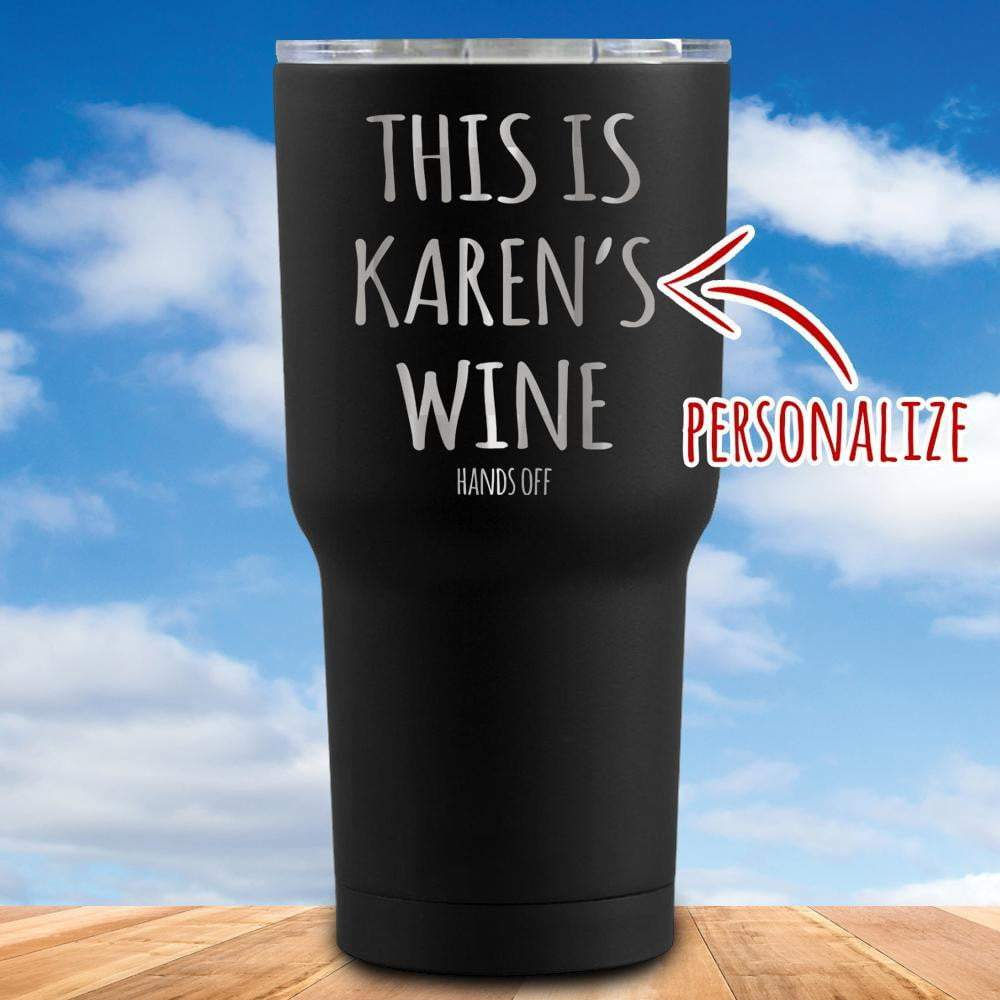 This Is Wine Hands Off Personalized Tumbler