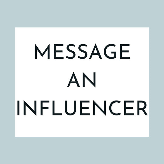 3.	MESSAGE AN INFLUENCER (5 min)