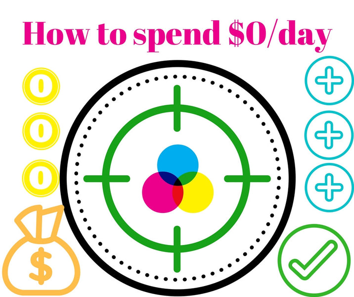 How to spend $0 per day