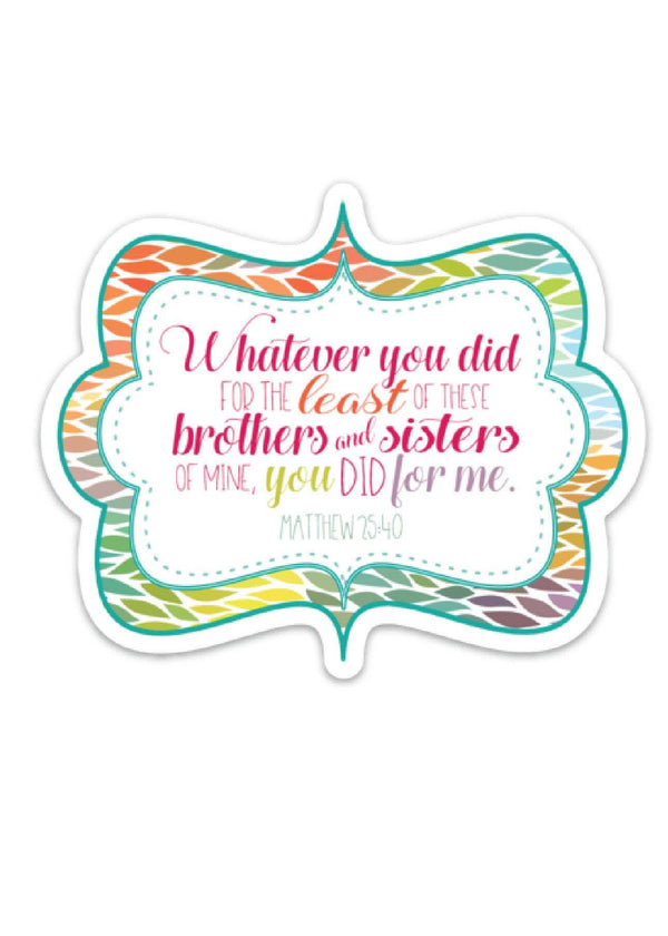 Inherit Co.  | Home + Lifestyle | Whatever You Did Decal