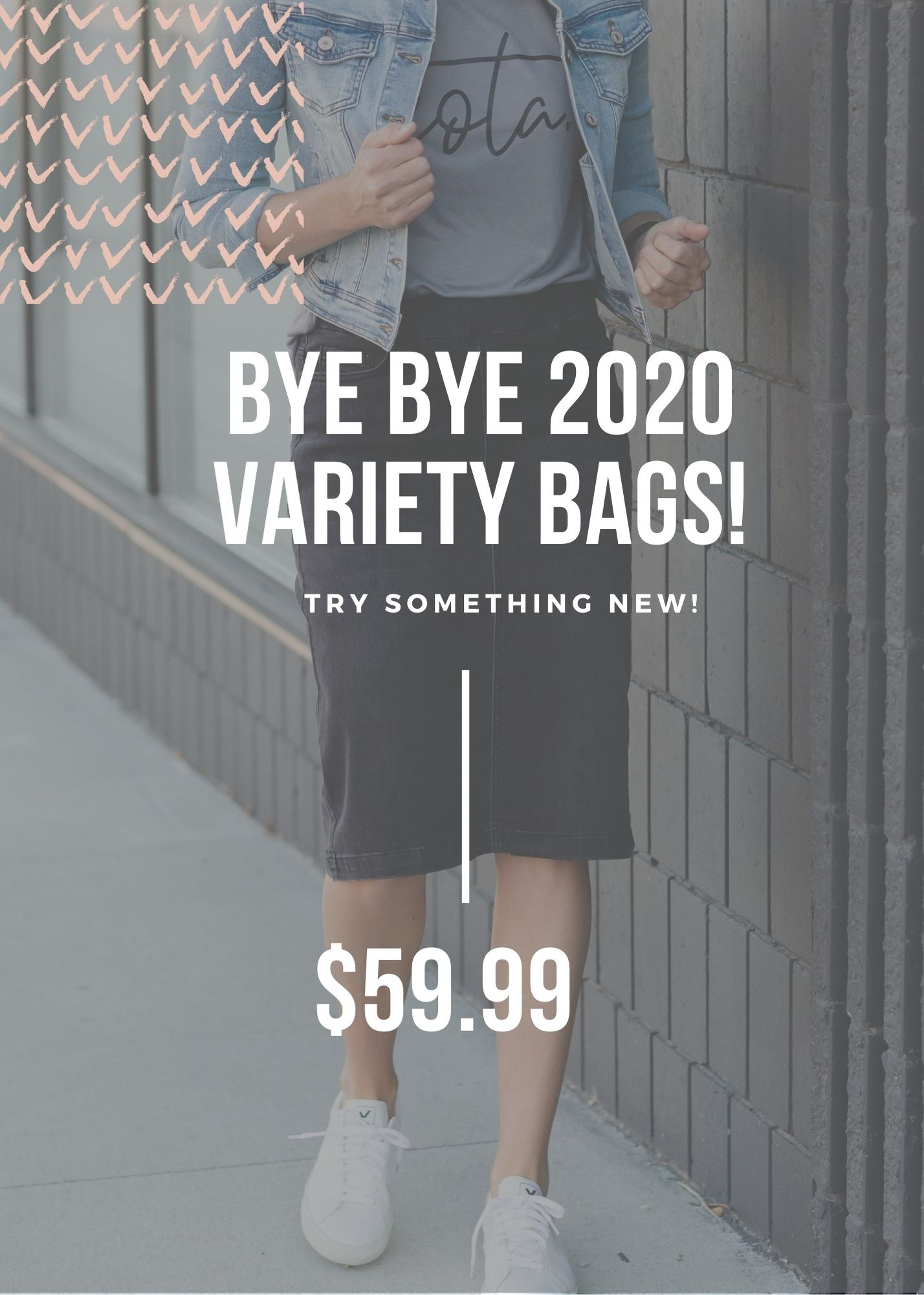 GOODBYE 2020 VARIETY BAGS!