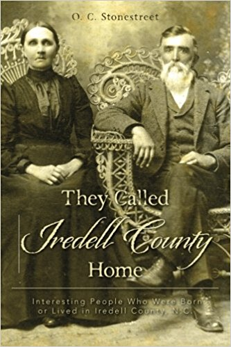 They Called Iredell County Home: Interesting People Who Were Born or Lived in Iredell County, N.C.