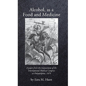 Alcohol, as a Food and Medicine