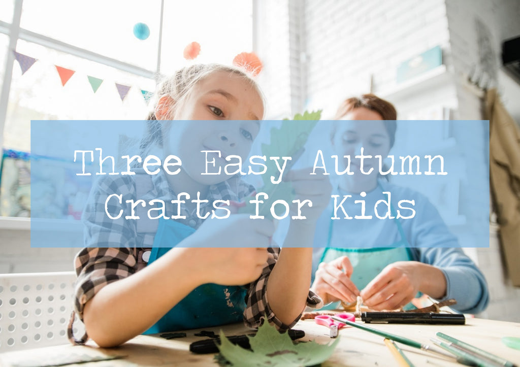 Three Easy Autumn Craft Ideas for Kids