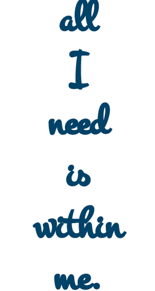 FEATURED NEW INK: All I Need Is Within Me.