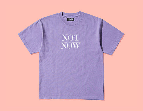 """NOT NOW"" T-SHIRT"