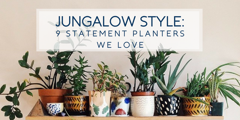 Jungalow Style: 9 Statement Planters We Love