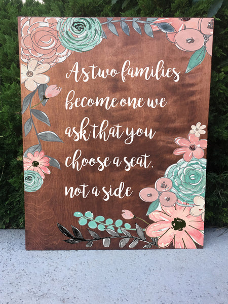 Rustic Wedding Sign - As Two Families Become One We Ask That You Please Choose A Seat Not A Side Wooden Board