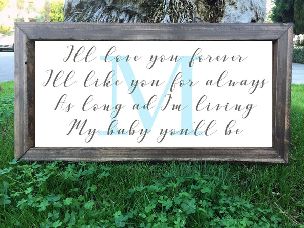 I'll Love You Forever I'll Like You For Always Personalized Initial Sign - Framed Artwork Rustic Home Nursery Decor Hand Painted Sign - Heart And Hand