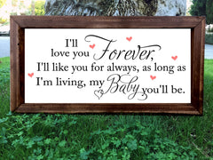 I'll love you forever I'll like you for always - Framed Artwork Rustic Home Nursery Decor Hand Painted Sign - Heart And Hand
