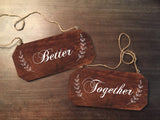 Wedding Chair Signs - Better Together Rustic Chair Signs Wooden Chair Signs