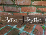 Wedding Chair Signs - Better Together Rustic Chair Signs