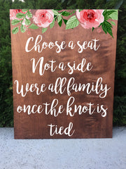 Rustic Wedding Sign - Choose A Seat Not A Side We're All Family Once The Knot Is Tied Wooden Board