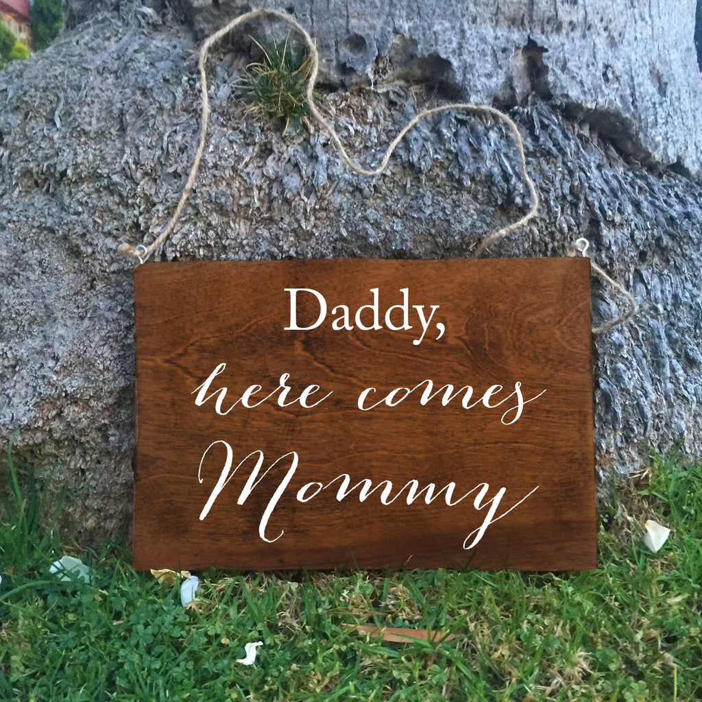 Ring Bearer Sign - Daddy Here Comes Mommy Rustic Wedding Sign