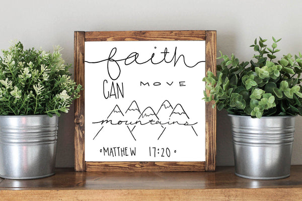 Faith Can Move Mountains Matthew 17:20  Bible Verse Wooden Home Decor Sign - Heart And Hand