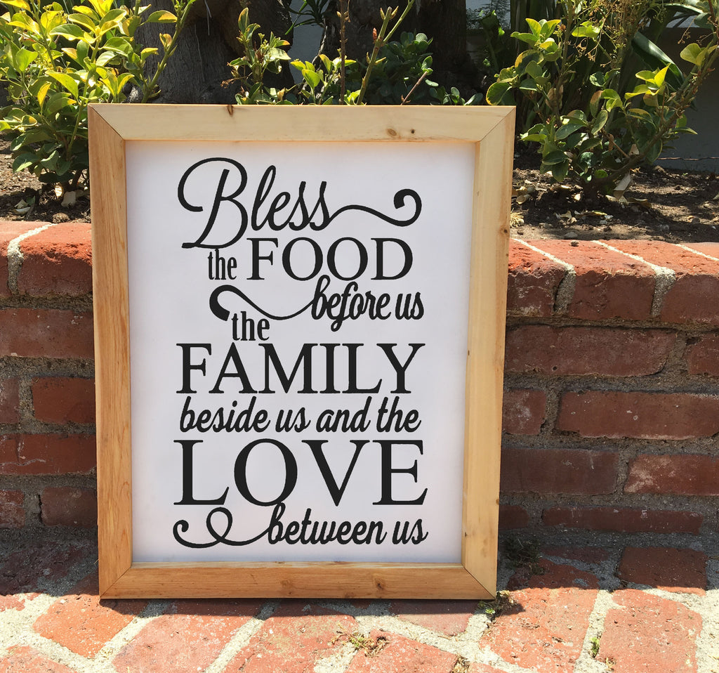 Bless the food before us, the family beside us, and the love between us - Framed Artwork Rustic Home Decor Wooden Sign - Heart And Hand