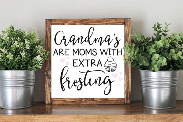 Mother Day Quote Gift Grandmas Are Moms With Extra Frosting - Framed Artwork Rustic Decor Chalkboard Sign - Heart And Hand