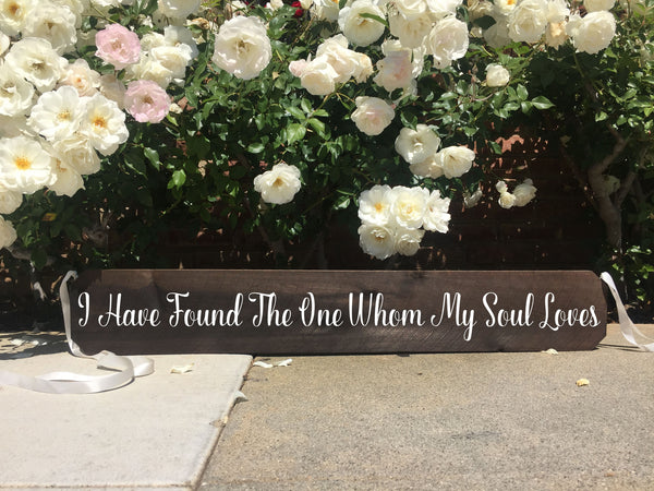 Wedding Aisle Sign Decor Rustic Wedding Sign - I Have Found The One Whom My Soul Loves Song Of Solomon 3:4 Ceremony Aisle Rustic Wedding Sign