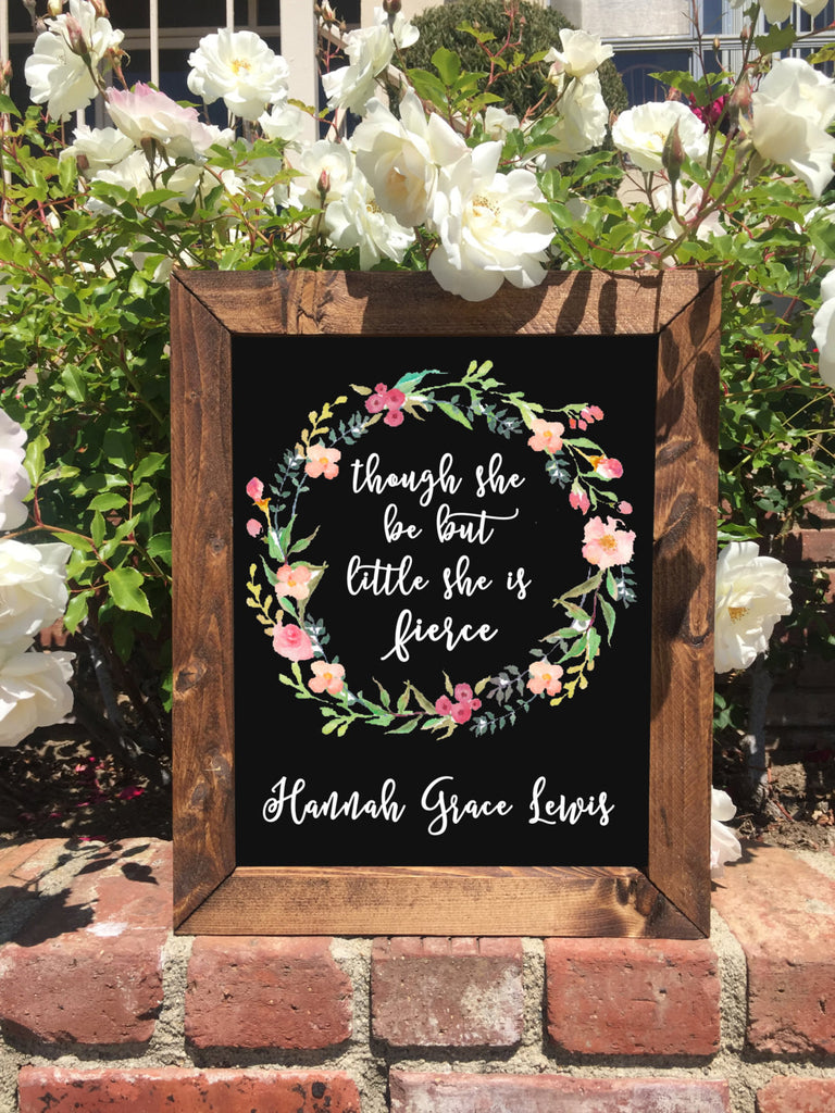 Rustic Nursery Decor - Though She Be But Little She Is Fierce Framed Chalkboard Sign Art - Heart And Hand