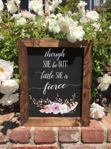 Rustic Nursery Decor - Though She Be But Little She Is Fierce - Heart And Hand