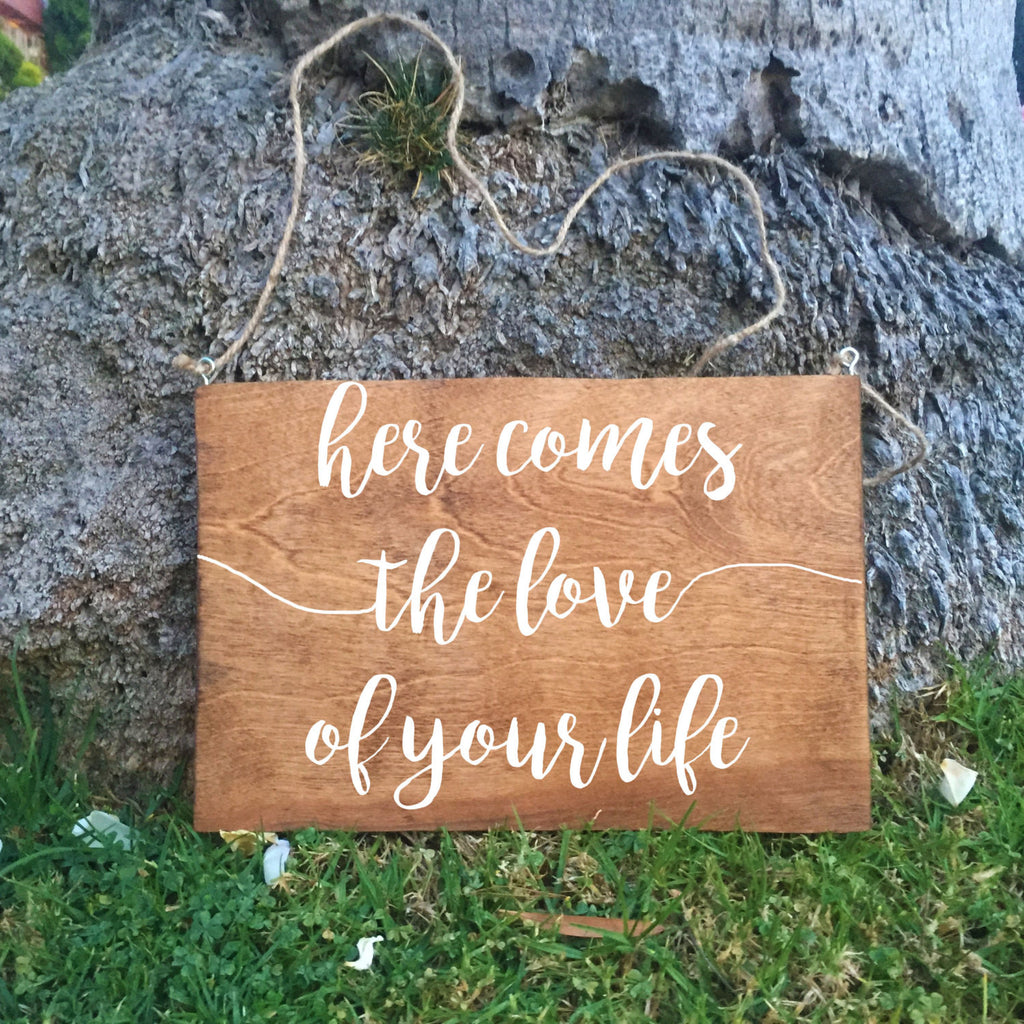 Ring Bearer Sign - Here Comes The Love Of Your Life Rustic Wedding Sign