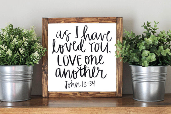 As I Have Loved You Love One Another Bible Verse Wooden Home Nursery Decor Sign - Heart And Hand