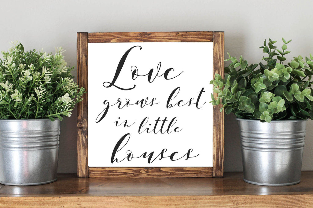 love grows first in little houses rustic home decor