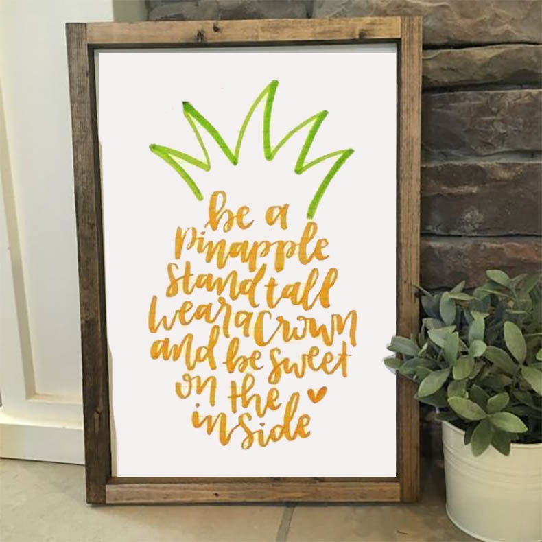 Be A Pineapple Quote - Framed Artwork Rustic Home Decor Nursery ...
