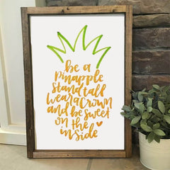 Be A Pineapple Quote - Framed Artwork Rustic Home Decor Nursery Decor - Heart And Hand