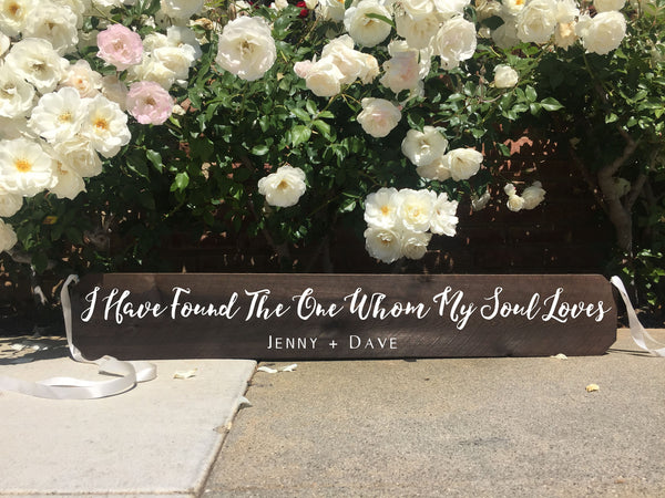 Wedding Aisle Sign Rustic Wedding Sign - I Have Found The One Whom My Soul Loves Song Of Solomon 3:4 Ceremony Aisle Rustic Wedding Sign - Heart And Hand