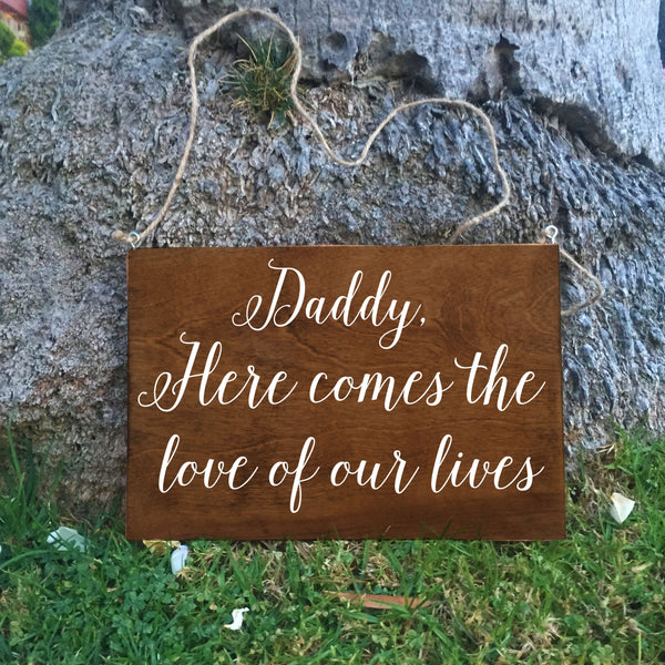 Ring Bearer Sign - Daddy Here Comes the Love Of Our Lives Rustic Wedding Sign - Heart And Hand