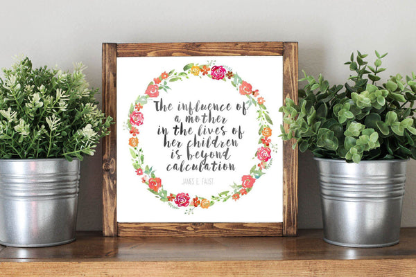 Mother Day Quote Gift The Influence Of A Mother In The Life Of Her Children Is Beyond Calculation  - Framed Artwork Rustic Decor Chalkboard Sign - Heart And Hand