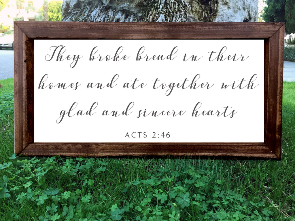 They Broke Bread In Their Homes And Ate Together With Glad And Sincere Hearts - Framed Artwork Rustic Home Decor Hand Painted Sign - Heart And Hand