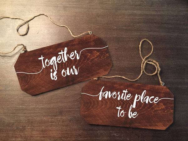 Wedding Chair Signs - Together Is Our favorite place To Be Rustic Chair Signs Wooden Chair Signs