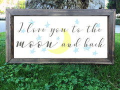 I love you to the moon and back - Framed Artwork Rustic Home Nursery Decor Hand Painted Sign - Heart And Hand