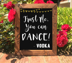 Trust Me You Can Dance - Wedding Framed Chalkboard Sign Rustic Bar Sign - Heart And Hand