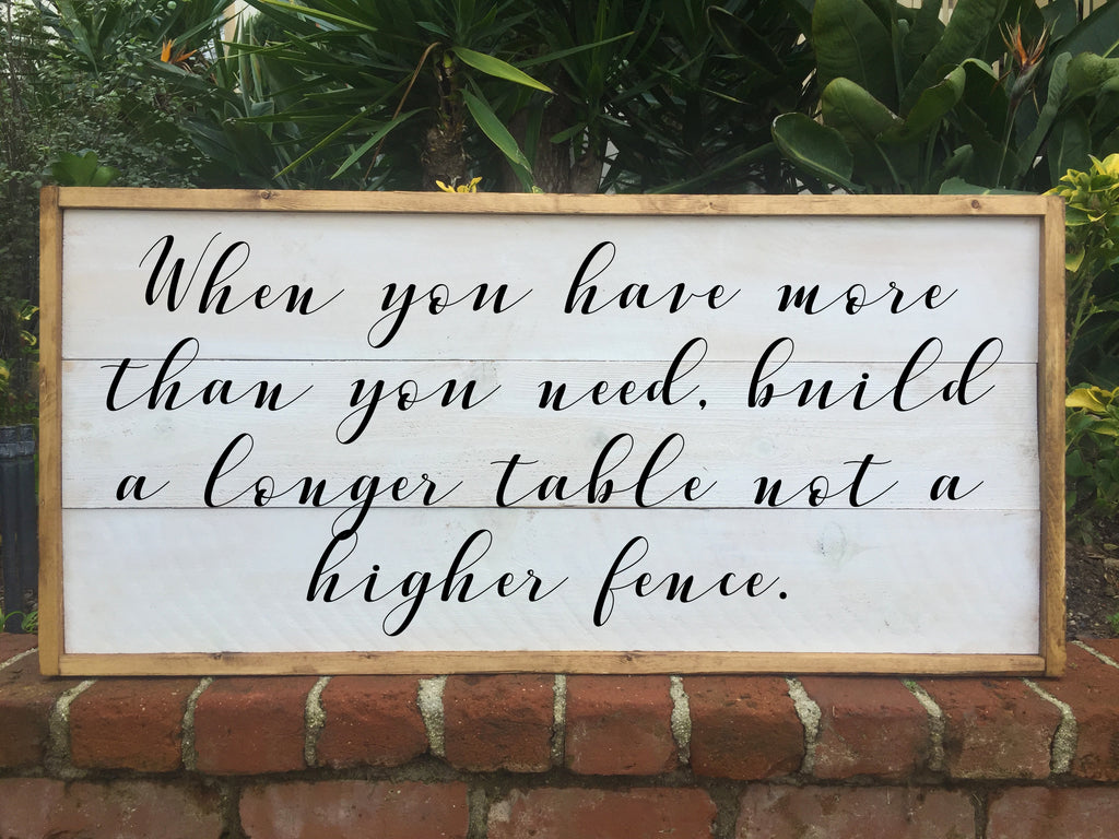 When You Have More Than You Need Build A Longer Table Not A Higher Fence - Framed Artwork Rustic Home Decor Shabby Chic Hand Painted Sign