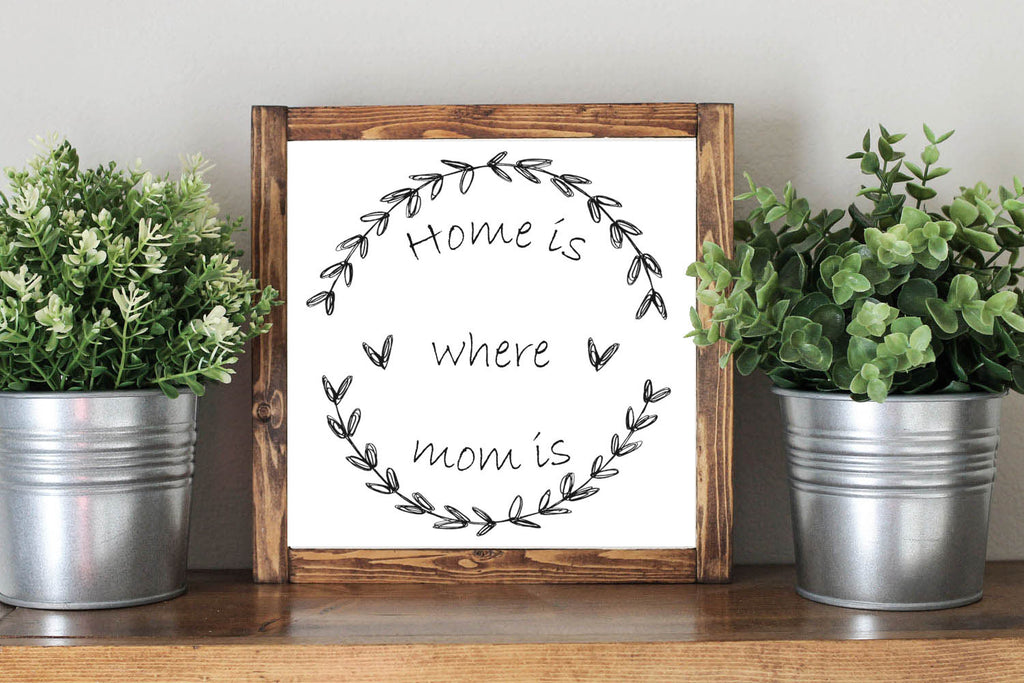 Mother Day Quote Gift Home Is Where Your Mom Is - Framed Artwork Rustic Decor Chalkboard Sign