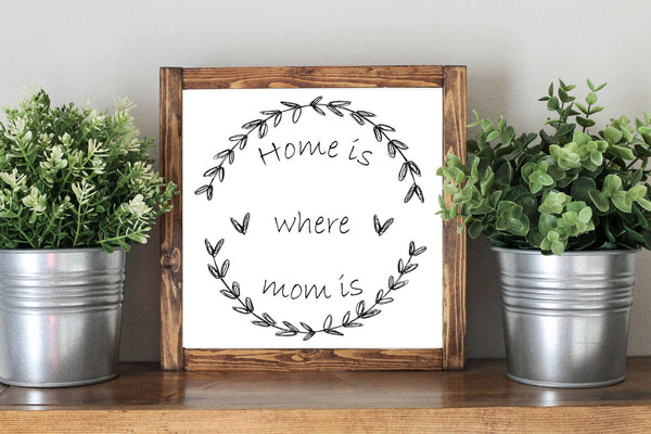 Mother Day Quote Gift Home Is Where Your Mom Is - Framed Artwork Rustic Decor Chalkboard Sign - Heart And Hand